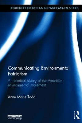 Communicating Environmental Patriotism By Todd, Anne Marie