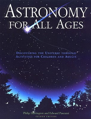 Astronomy for All Ages By Harrington, Phillip/ Pascuzzi, Edward